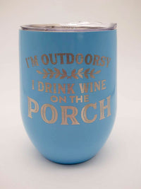 I'm Outdoorsy I Drink Wine on the Porch - Engraved 9oz Stainless Stemless Wine Tumbler - Ocean Blue - Sunny Box