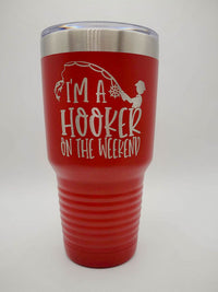 I'm a Hooker on the Weekend - Funny Fishing Engraved Polar Camel 30oz Red - Sunny Box