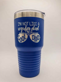 I'm Not Like A Regular Dad I'm A Cool Dad - Engraved 30oz Blue Polar Camel Tumbler - Sunny Box