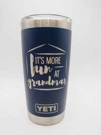 It's More Fun at Grandmas - Engraved YETI Tumbler