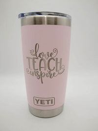 Love Teach Inspire - Teacher Engraved YETI
