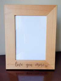 Love You More - Engraved Wood Picture Frame