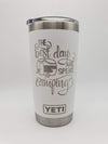The Best Days Are Spent Camping - Engraved YETI Tumbler - 20oz White