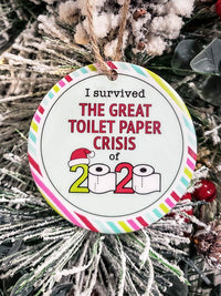 Toilet Paper Crisis 2020 Funny Quarantine Ceramic Ornament - Sunny Box