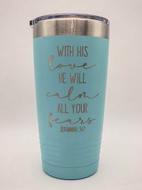 With His Love He Will Calm All Your fears Zephaniah Scripture Engraved Tumbler Teal 20oz Sunny Box
