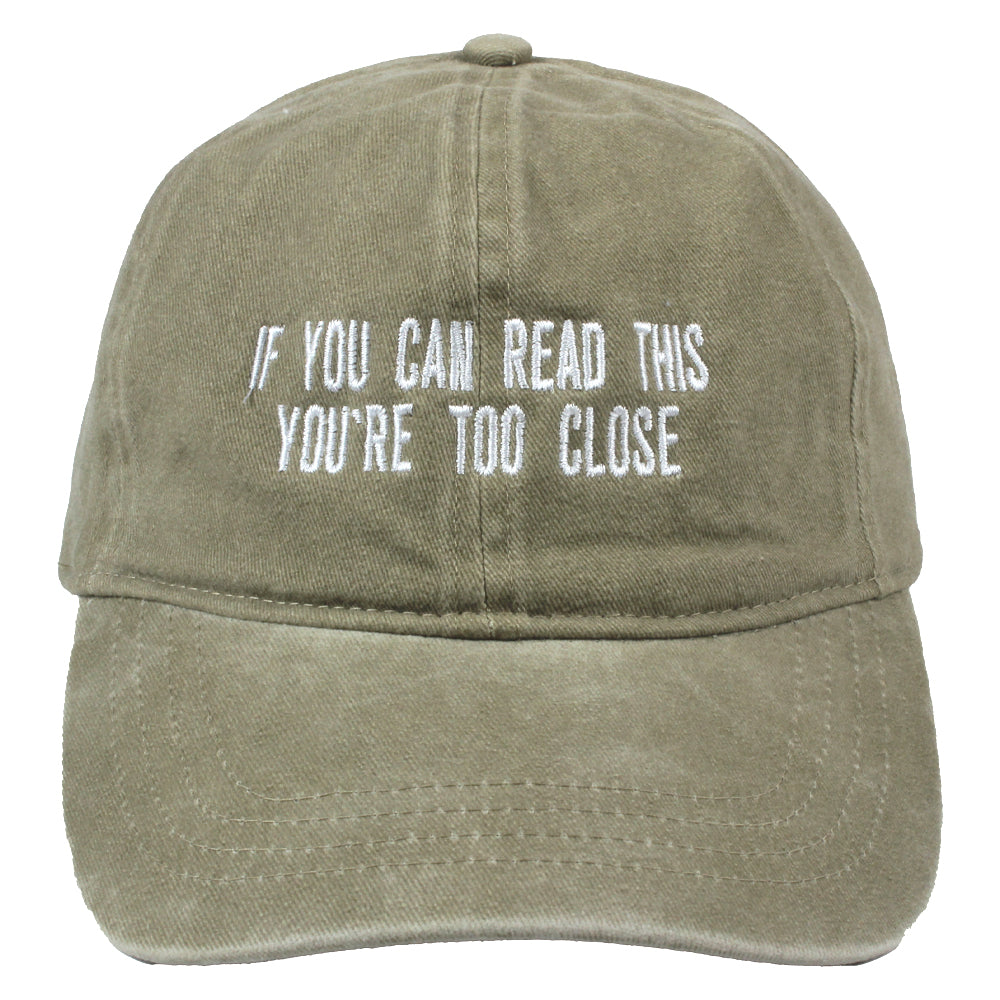 """If You Can Read This, You're Too Close"" Ponyflo® Cap"