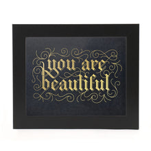 "Load image into Gallery viewer, ""YOU ARE BEAUTIFUL"" PRINT"