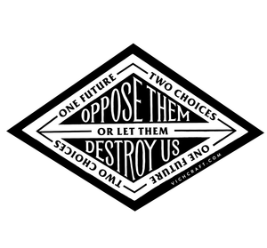 """OPPOSE THEM"" STICKER"