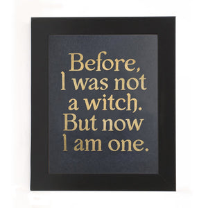 """BEFORE I WAS NOT A WITCH..."" PRINT"