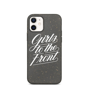 """GIRLS TO THE FRONT"" BIODEGRADABLE IPHONE CASE"