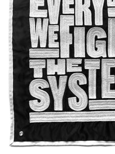 *RAFFLE* CHAINSTITCHED BANNER: FIGHT THE SYSTEM