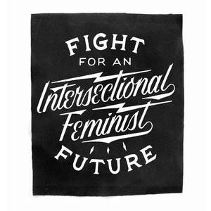 """FIGHT FOR AN INTERSECTIONAL FEMINIST FUTURE"" BACK PATCH"