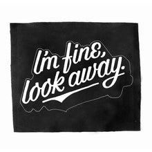 "Load image into Gallery viewer, ""I'M FINE, LOOK AWAY"" BACK PATCH *PREORDER*"