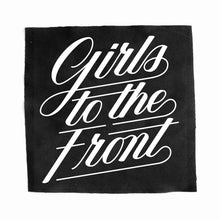 "Load image into Gallery viewer, ""GIRLS TO THE FRONT"" BACK PATCH"