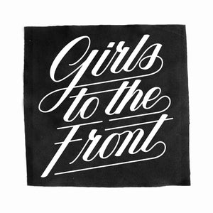 """GIRLS TO THE FRONT"" BACK PATCH"