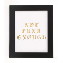 "Load image into Gallery viewer, ""NOT PUNK ENOUGH"" PRINT"
