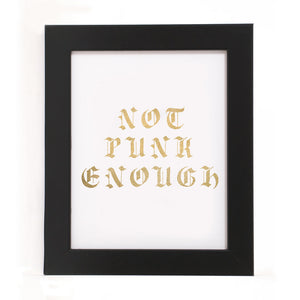 """NOT PUNK ENOUGH"" PRINT"