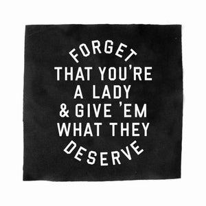 """FORGET THAT YOU'RE A LADY"" BACK PATCH"