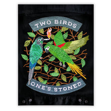 "Load image into Gallery viewer, ""TWO BIRDS, ONE'S STONED"" POSTER"