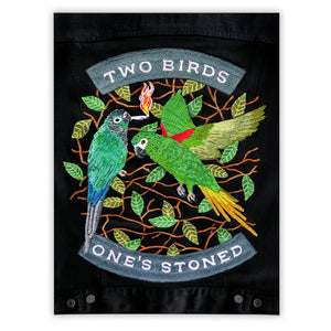 """TWO BIRDS, ONE'S STONED"" POSTER"
