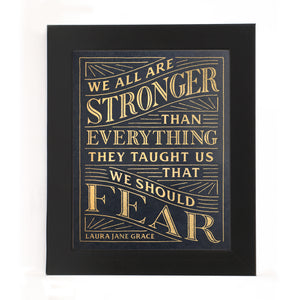 """WE ARE ALL STRONGER"" PRINT"