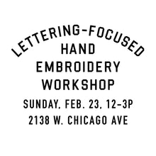Load image into Gallery viewer, LETTERING-FOCUSED HAND EMBROIDERY WORKSHOP 2/23/20