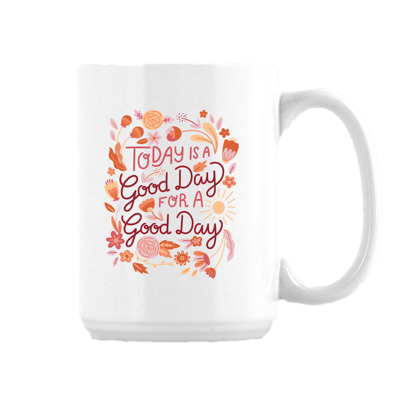 Angie and Ruby - Today is a Good Day for a Good Day - Coffee Mug