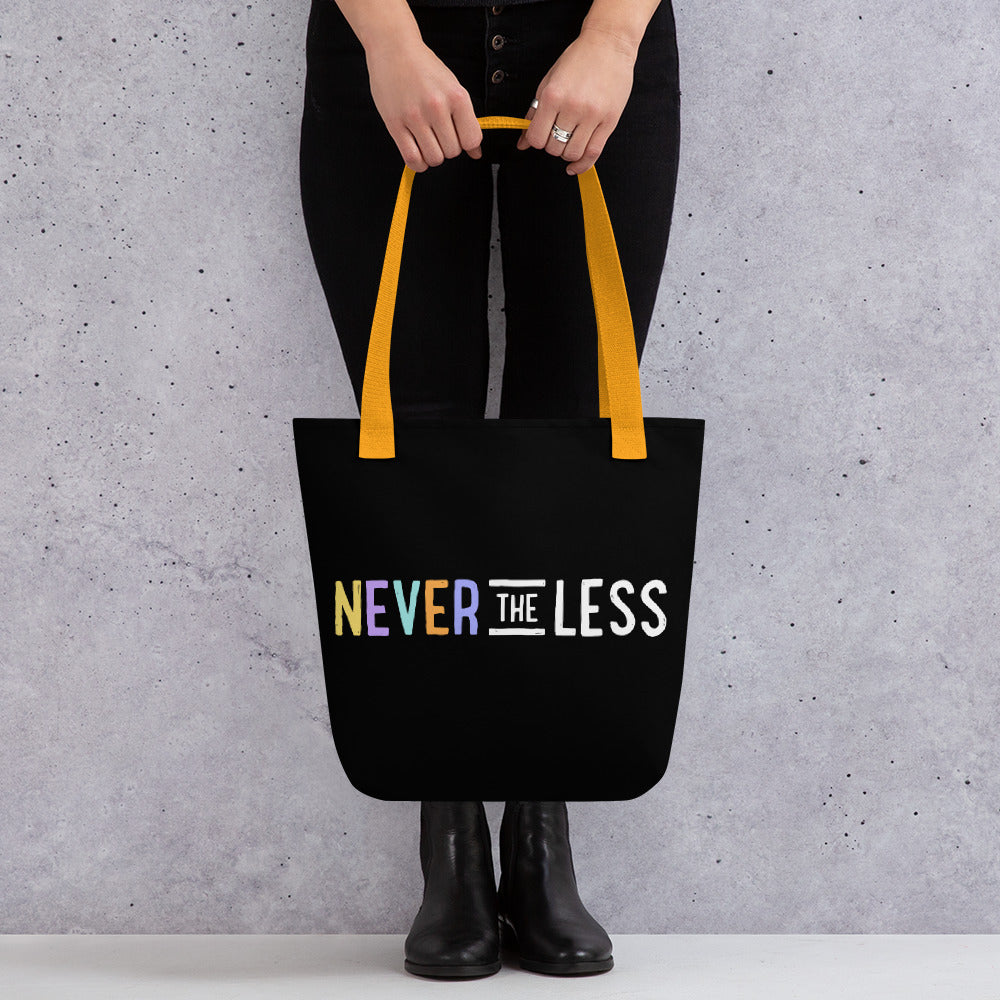 Never The Less — Tote Bag