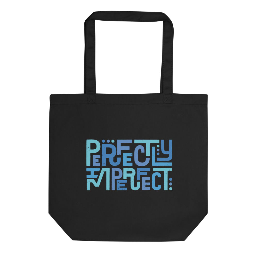Perfectly Imperfect — Eco Organic Tote