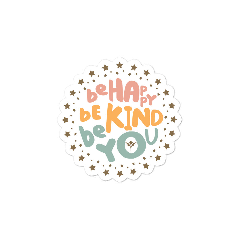 Be Happy, Be Kind, Be You — Sticker (P/O/G)