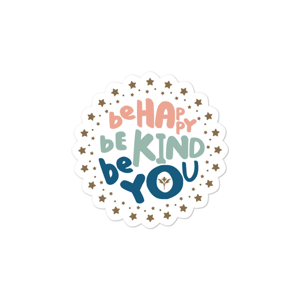 Be Happy, Be Kind, Be You — Sticker