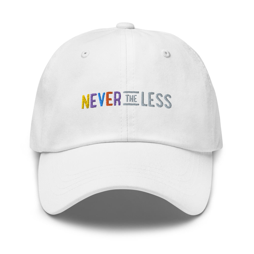 Never The Less — Dad Hat (embroidered)