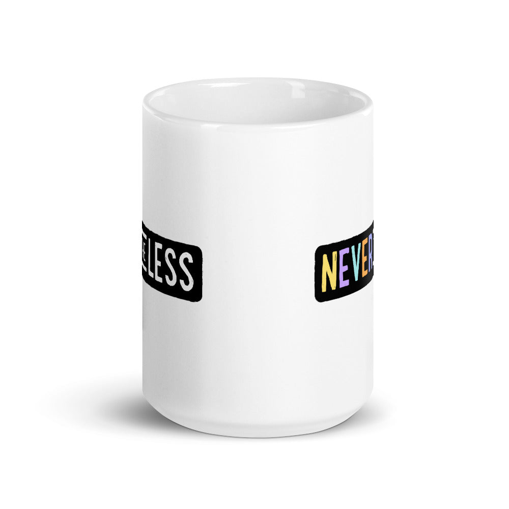 Never The Less — 15oz Mug