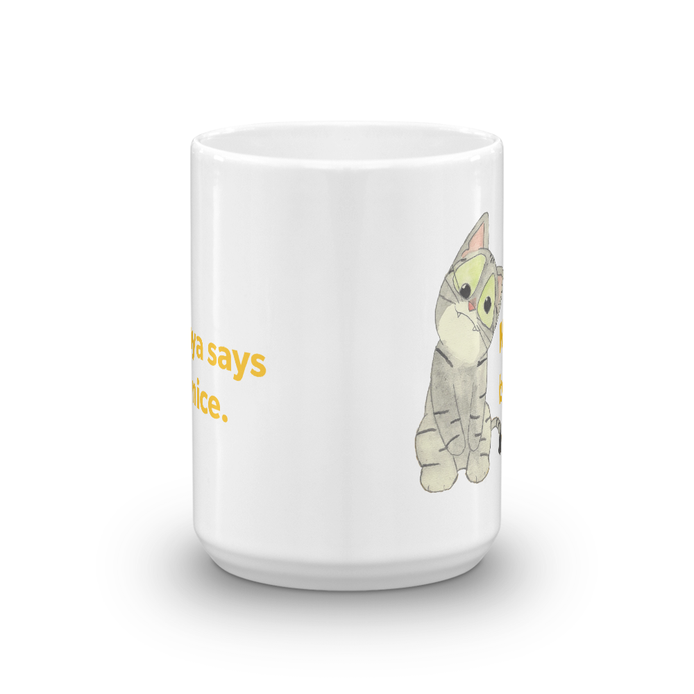 Maya Says Be Nice — 15oz Mug