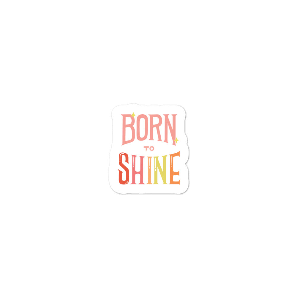 Born to Shine — Sticker