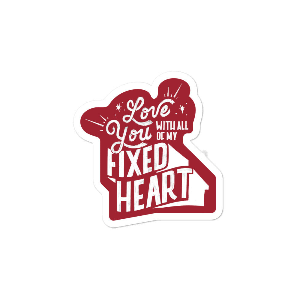 Love You With All Of My Fixed Heart – Sticker (White)