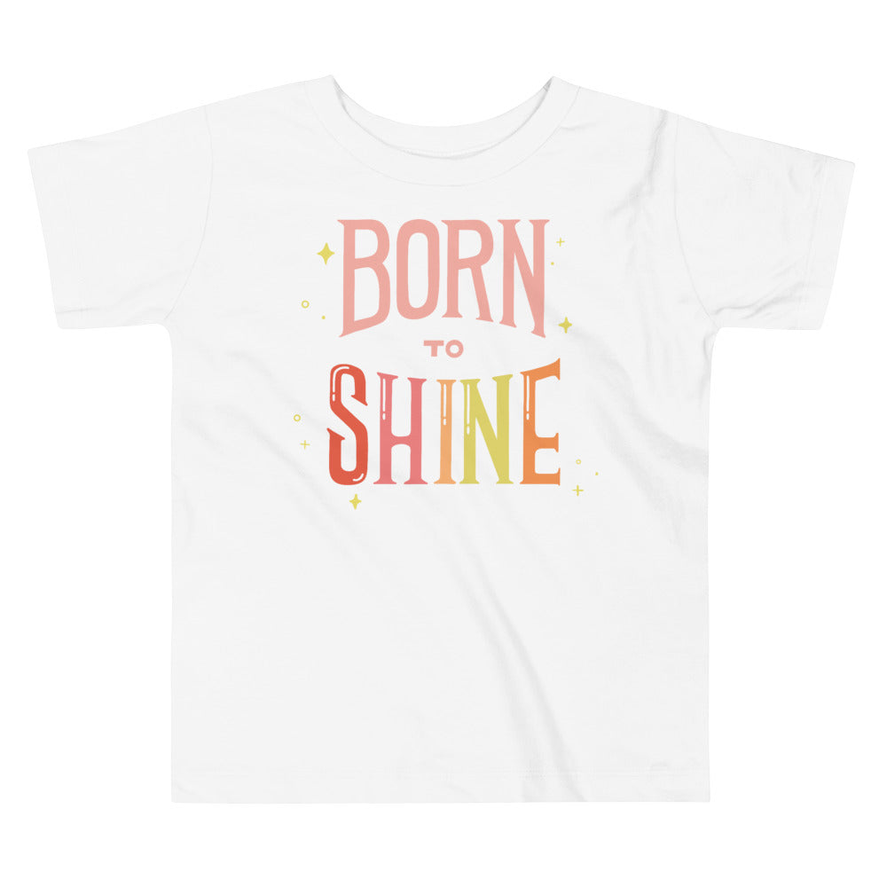 Born to Shine — Toddler Tee