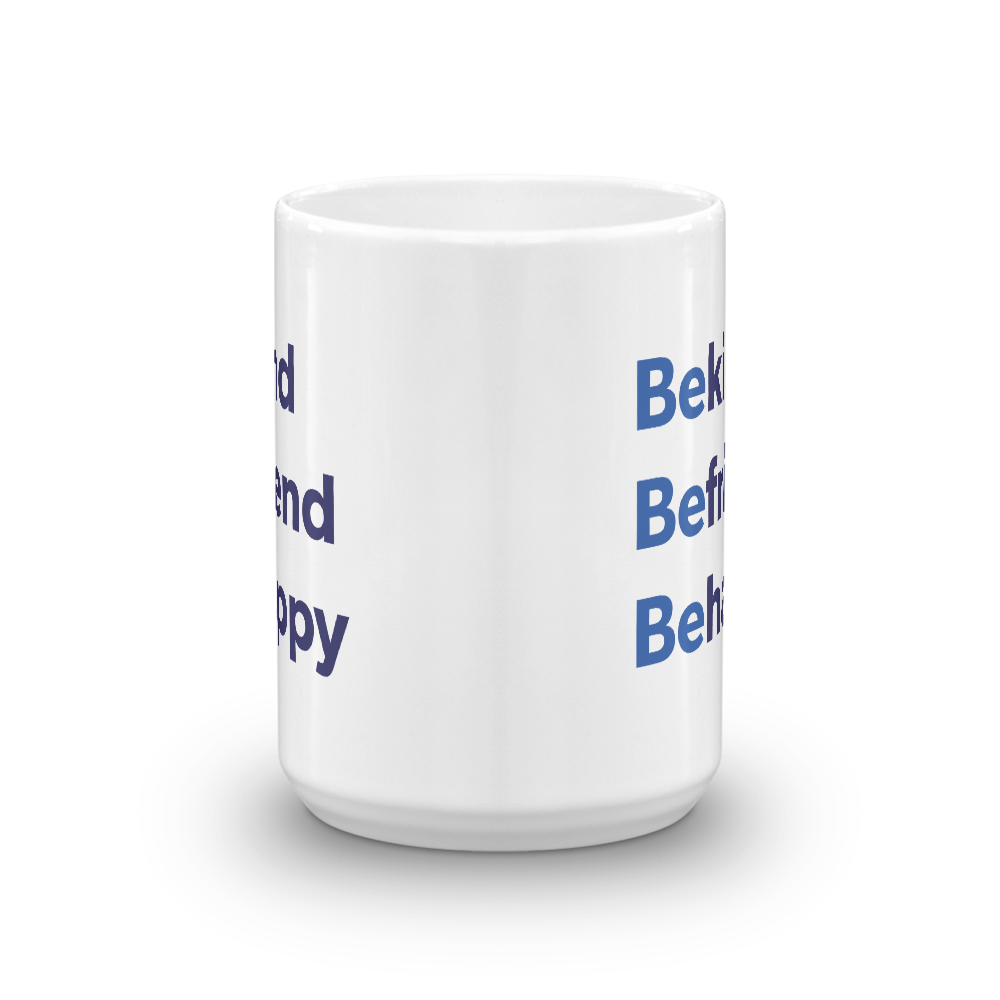 Be Happy — 15oz Mug