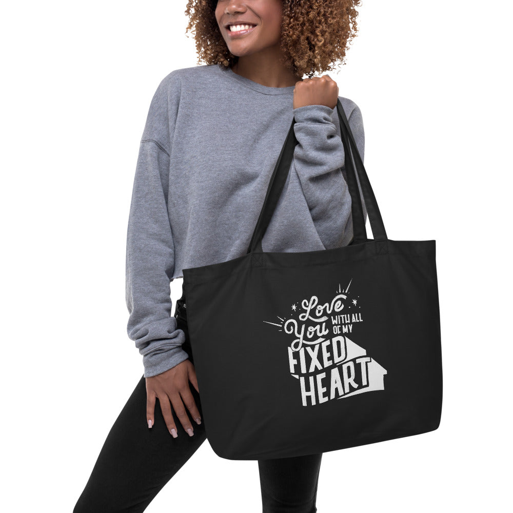 Love You With All Of My Fixed Heart – Large Organic Tote