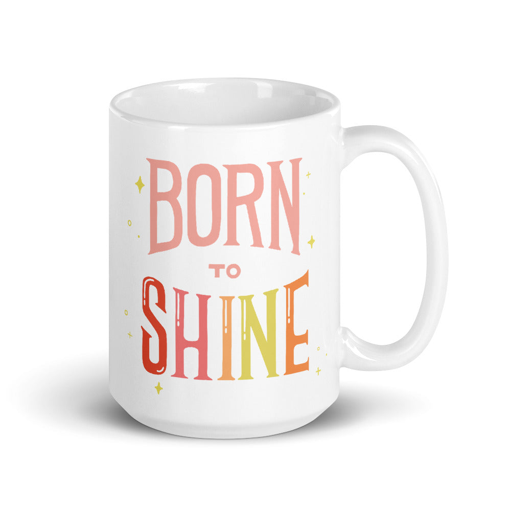Born To Shine — 15oz Mug