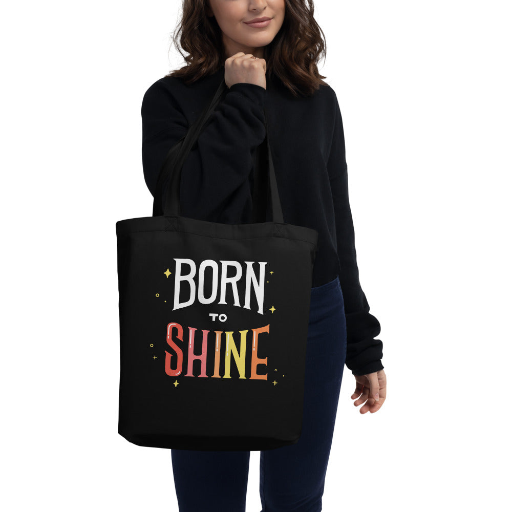 Born to Shine — Eco Organic Tote