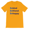 Be Happy — Adult Unisex Tee