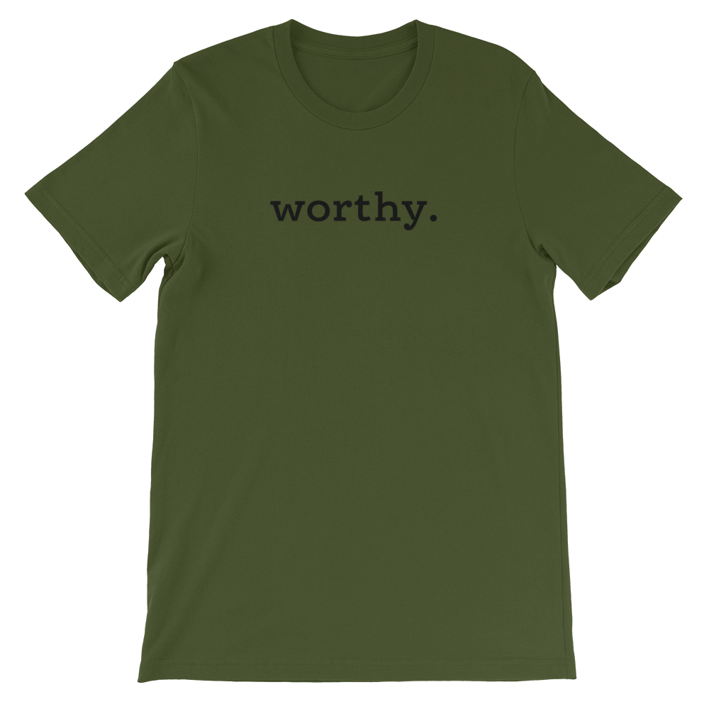 Worthy. Period. — Adult Unisex Tee