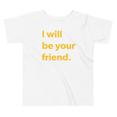 Be Your Friend — Toddler Tee