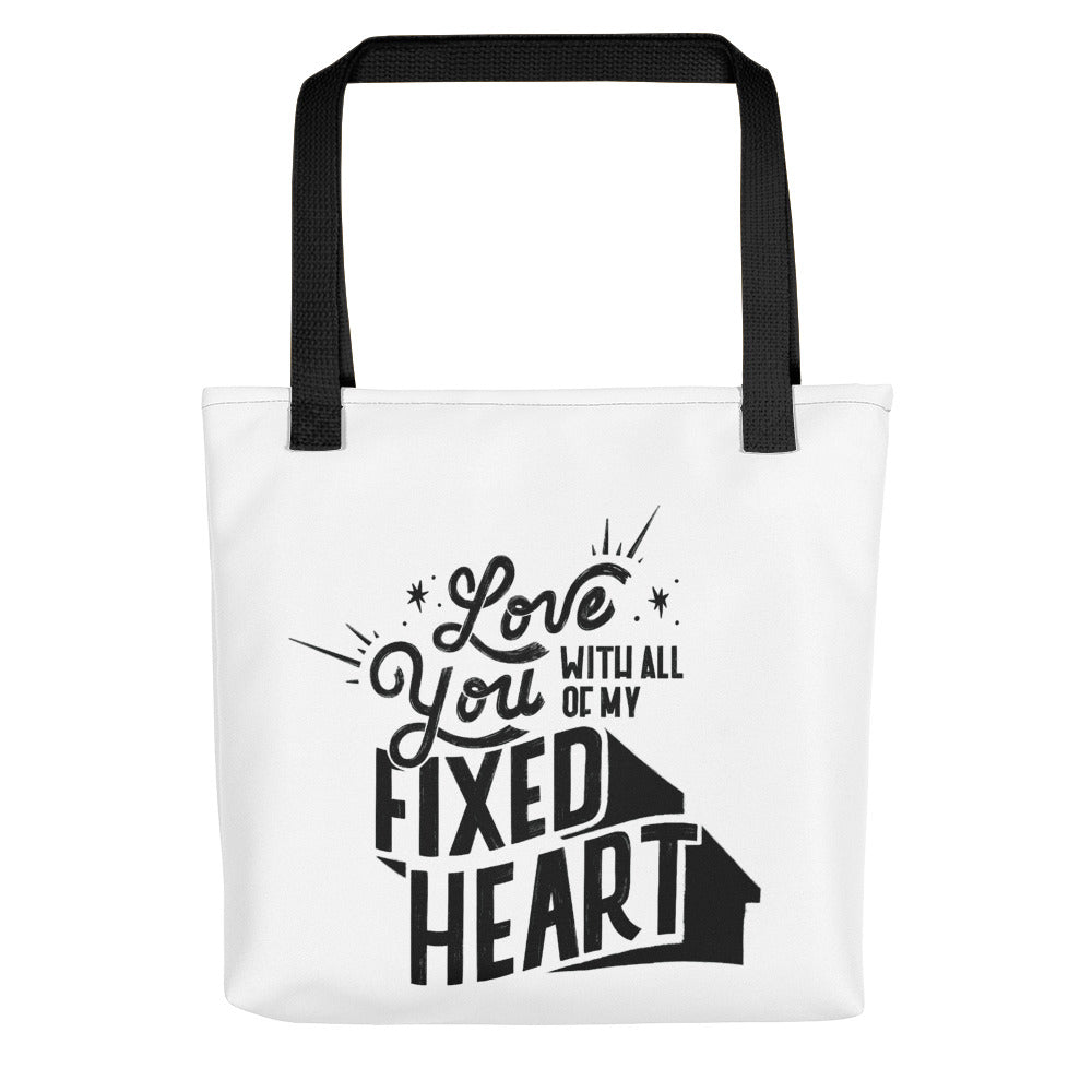 Love You With All Of My Fixed Heart – Tote Bag