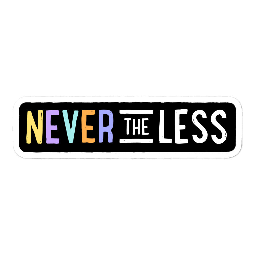 Never The Less — Sticker