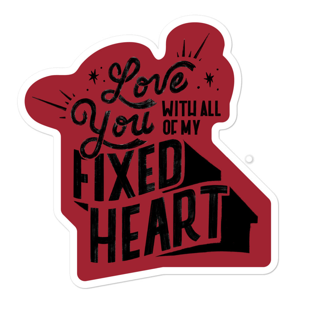 Love You With All Of My Fixed Heart – Sticker (Black)