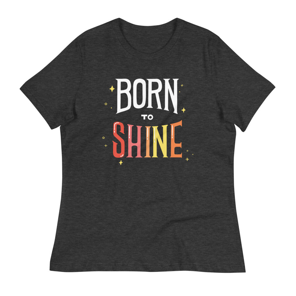 Born to Shine — Relaxed Tee