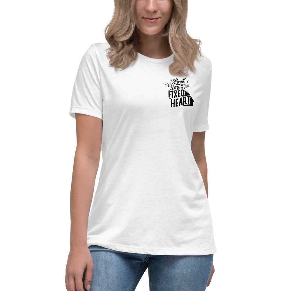 Love You With All Of My Fixed Heart – Women's Relaxed Pocket Tee