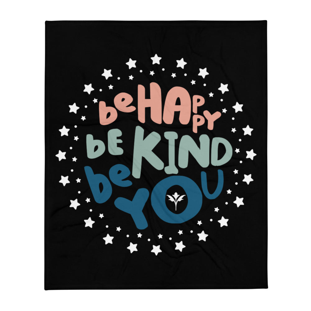 Be Happy, Be Kind, Be You — Throw Blanket